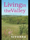 Living in the Valley: A journey back to self