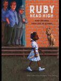 Ruby, Head High: Ruby Bridge's First Day of School