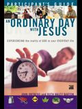 An Ordinary Day with Jesus (Participant's Guide)