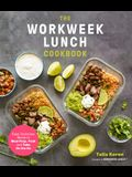 The Workweek Lunch Cookbook: Easy, Delicious Meals to Meal-Prep, Pack and Take On-The-Go