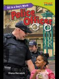 All in a Day's Work: Police Officer (Library Bound) (Challenging)