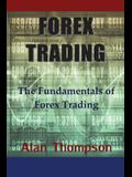 Forex Trading: The Fundamentals of Forex Trading