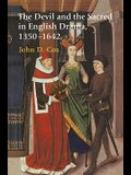 The Devil and the Sacred in English Drama, 1350 1642