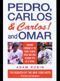 Pedro, Carlos (and Carlos) and Omar: The Rebirth of the New York Mets