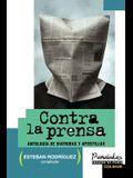 Contra la Prensa: Antologia de Diatribas y Apostillas