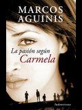 La pasion segun Carmela (Spanish Edition)