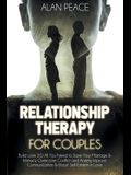 Relationship Therapy for Couples (second edition): Build Love 2.0: All You Need to Save Your Marriage & Intimacy, Overcome Conflict and Anxiety, Impro