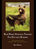 Bear Naked Strength Training for Distance Runners