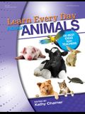 Learn Every Day about Animals: 100 Best Ideas from Teachers