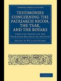 Testimonies Concerning the Patriarch Nicon, the Tsar, and the Boyars, from the Travels of the Patriarch Macarius of Antioch