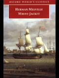 White-Jacket: Or, The World in a Man-of-War (Oxford World's Classics)