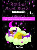 Bedtime short Stories for Childrens: A Collection of Stories for Kids to Relax and Reduce Anxiety and Increase Relaxation.