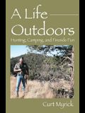 A Life Outdoors: Hunting, Camping, and Fireside Fun