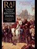 Raj: The Making and Unmaking of British India