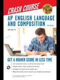 Ap(r) English Language & Composition Crash Course, 2nd Edition