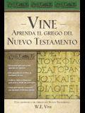 Aprenda el Griego del Nuevo Testamento: Una Gramatica del Greigo del Nuevo Testamento = Vine's You Can Learn New Testament Greek