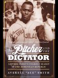 The Pitcher and the Dictator: Satchel Paige's Unlikely Season in the Dominican Republic