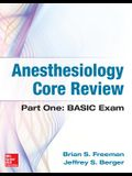 Anesthesiology Core Review: Part One: Basic Exam