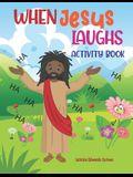 When Jesus Laughs ACTIVITY BOOK