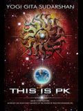 This Is PK Mind Over Matter: Anybody Can Now Easily Manifest, By the Power of Psychokinesis.