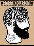 Amante della birra: Un libro da colorare per gli amanti della birra