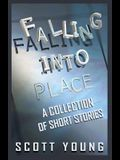 Falling Into Place: A Collection of Short Stories