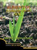 Alimentos Producidos Por El Sol: Food from the Sun