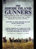 The Rhode Island Gunners: Four Accounts by Union Army Artillerymen from the 1st Rhode Island Light Artillery During the American Civil War-Batte