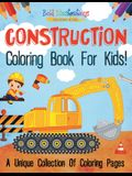 Construction Coloring Book For Kids! A Unique Collection Of Coloring Pages