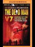 The Dead Man, Volume 7: Crucible of Fire, the Dark Need, the Rising Dead