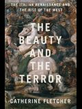 The Beauty and the Terror: The Italian Renaissance and the Rise of the West