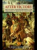 After Victory: Institutions, Strategic Restraint, and the Rebuilding of Order After Major Wars, New Edition - New Edition