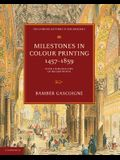 Milestones in Colour Printing 1457-1859: With a Bibliography of Nelson Prints