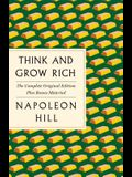 Think and Grow Rich: The Complete Original Edition Plus Bonus Material: (a GPS Guide to Life)