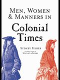 Men, Women & Manners in Colonial Times