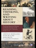 Reading, Thinking, and Writing About History: Teaching Argument Writing to Diverse Learners in the Common Core Classroom, Grades 6-12 (Common Core State Standards for Literacy)