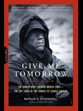 Give Me Tomorrow: The Korean War's Greatest Untold Story-The Epic Stand of the Marines of George Company