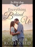 Everything Behind Us: A Murphy Brothers Story (Book 3)