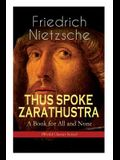 THUS SPOKE ZARATHUSTRA - A Book for All and None (World Classics Series): Philosophical Novel