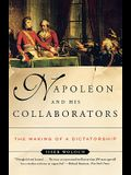 Napoleon and His Collaborators: The Making of a Dictatorship