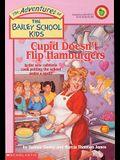 Cupid Doesn't Flip Hamburgers (The Adventures of the Bailey School Kids, #12)