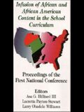 Infusion of African and African American Content in the School Curriculum: Proceedings of the First National Conference