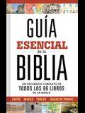 Guía Esencial de la Biblia: Un Recorrido Completo de Todos Los 66 Libros de la Biblia