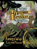 El Increíble Viaje de Alexander Von Humboldt Al Corazón de la Naturaleza / The Adventures of Alexander Von Humboldt