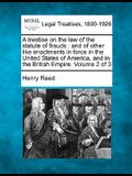 A Treatise on the Law of the Statute of Frauds: And of Other Like Enactments in Force in the United States of America, and in the British Empire. Volu