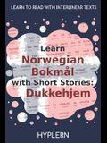 Learn Norwegian Bokmål with Short Stories: Dukkehjem: Interlinear Norwegian Bokmål to English