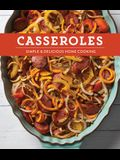 Casseroles: Simple & Delicious Home Cooking