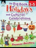 The Big Book of Holidays and Cultural Celebrations Levels 3-5 (Levels 3-5) [With CDROM]