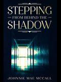 Stepping from Behind the Shadow
