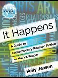 It Happens: A Guide to Contemporary Realistic Fiction for the YA Reader